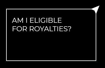 Am I eligible for royalties?
